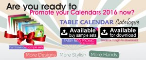 CALENDAR CATALOGUE AND CALENDAR SAMPLE ARE NOW AVAILABLE
